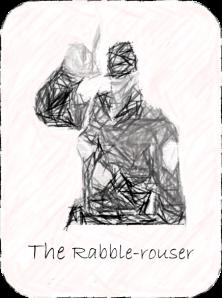 The Rabble-rouser
